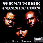 WESTSIDE CONNECTION - BOW DOWN 1996